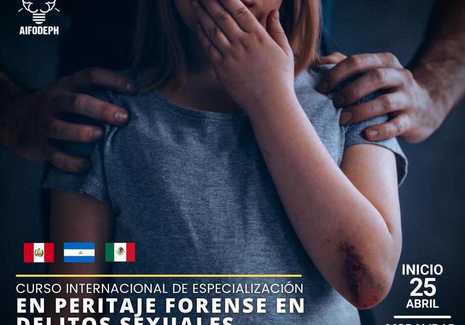 CURSO INTERNACIONAL DE ESPECIALIZACIÓN EN PERITAJE FORENSE EN DELITOS SEXUALES