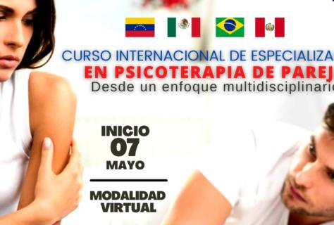 CURSO INTERNACIONAL DE ESPECIALIZACIÓN EN PSICOTERAPIA DE PAREJA (desde un enfoque multidisciplinario)