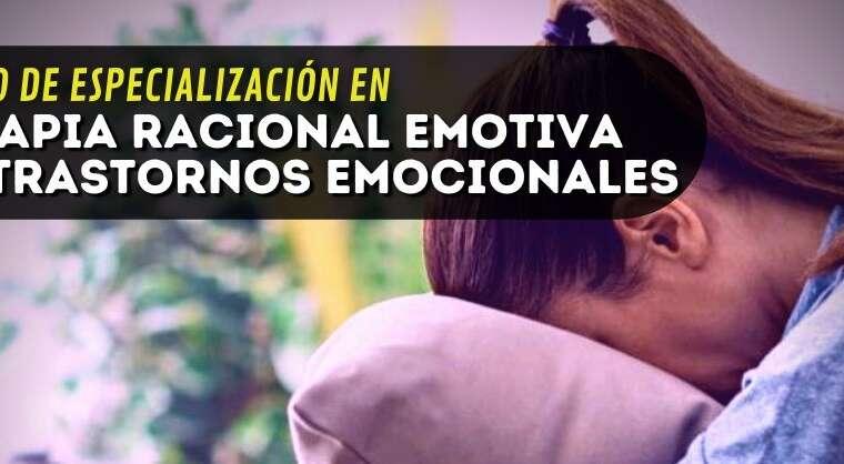 CURSO ESPECIALIZADO EN TERAPIA RACIONAL EMOTIVA EN TRANSTORNOS EMOCIONALES