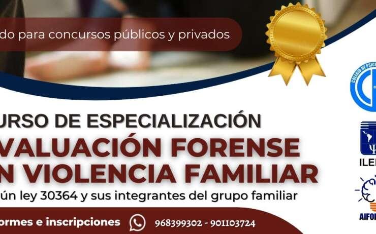 CURSO DE ESPECIALIZACIÒN EVALUACIÒN FORENSE EN VIOLENCIA FAMILIAR